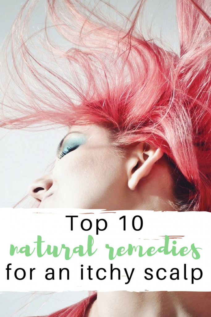 top 10 natural remedies for an itchy scalp