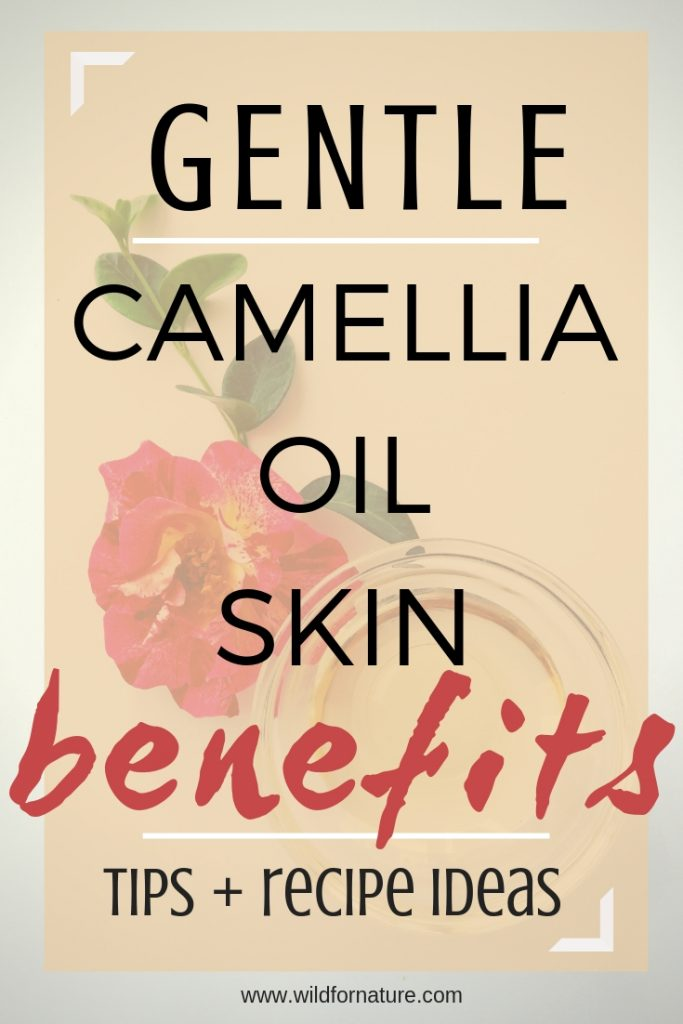 camellia oil skin benefits