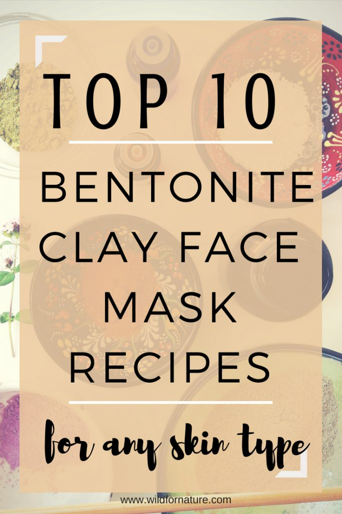 best bentonite clay face mask recipes